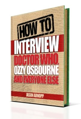 The cover of the ebook How To Interview Doctor Who, Ozzy Osbourne And Everyone Else