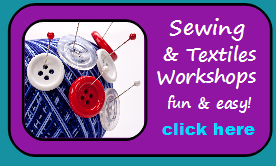 see the dates for sewing & textiles workshops