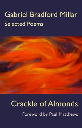 Crackle of Almonds by Gabriel Bradford Millar