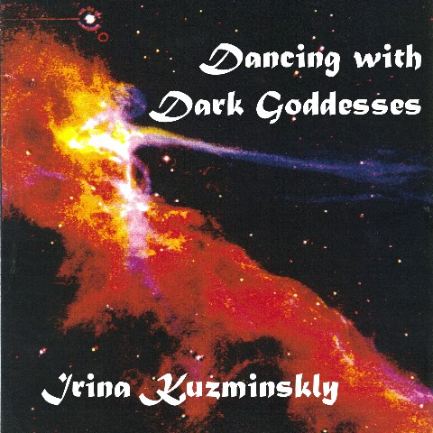 Dancing with Dark Goddesses - Irina Kuzminsky