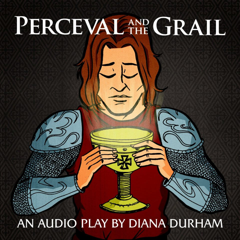 Perceval and the Grail - Diana Durham